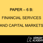 PAPER – 6 B: FINANCIAL SERVICES AND CAPITAL MARKETS