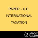 PAPER – 6 C: INTERNATIONAL TAXATION