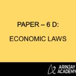 PAPER – 6 D: ECONOMIC LAWS