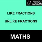 Like Fractions, Unlike Fractions