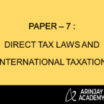 PAPER – 7 : DIRECT TAX LAWS AND INTERNATIONAL TAXATION