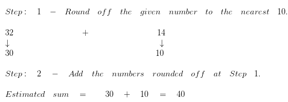 Estimate the sum to the nearest 10
