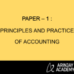 Paper – 1 : Principles and Practice of Accounting