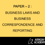 Paper – 2 : Business Laws and Business Correspondence and Reporting