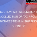 Section 172 - Assessment /collection of tax from non-resident in shipping business
