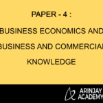 Paper - 4 : Business Economics and Business and Commercial Knowledge