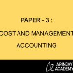 Paper - 3 : Cost and Management Accounting