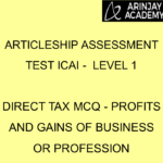 Articleship assessment test ICAI - Level 1 | Direct Tax MCQ - Profits and Gains of Business or Profession