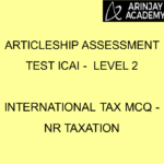 Articleship assessment test ICAI - Level 2   International Tax MCQ - NR Taxation
