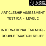 Articleship assessment test ICAI - Level 2 | International Tax MCQ - Double Taxation Relief