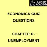 Economics Quiz Questions - Chapter 6 - Unemployment