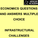 Economics Questions and Answers Multiple Choice - Infrastructural Challenges