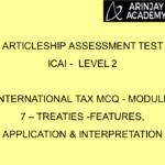 Articleship assessment test ICAI - Level 2 | International Tax MCQ - Module 7 – Treaties -Features, Application & Interpretation