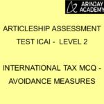 Articleship assessment test ICAI - Level 2 | International Tax MCQ - Avoidance Measures