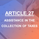 Artilce 27 Assistance in the collection of taxes