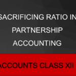 Sacrificing Ratio In Partnership Accounting