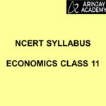 NCERT Syllabus Economics Class 11