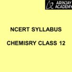 NCERT Syllabus Chemistry Class 12