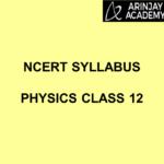 NCERT Syllabus Physics Class 12