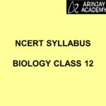 NCERT Syllabus Biology Class 12