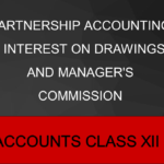 Partnership Accounting - Interest on Drawings and Manager's Commission