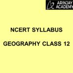 NCERT Syllabus Geography Class 12