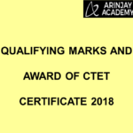 Qualifying Marks And Award Of CTET Certificate 2018