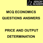 MCQ Economics Questions Answers - Price and Output Determination