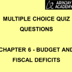 Multiple Choice Quiz Questions - Chapter 6 - Budget and Fiscal Deficits