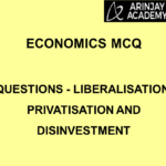 Economics MCQ Questions - Liberalisation, Privatisation and Disinvestment