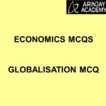 Economics MCQs - Globalisation MCQ