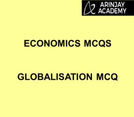 Globalisation MCQ - Economics MCQs | Arinjay Academy