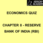 Economics Quiz - Chapter 8 - Reserve Bank of India (RBI)