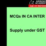 MCQs in CA Inter GST or IDT - Supply under GST