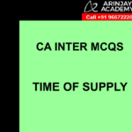 CA Inter MCQs Indirect Tax - Time of Supply