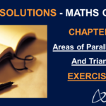NCERT Solutions For Class 9 Maths Chapter 9 Exercise 9.2 - Areas of Parallelograms And Triangles