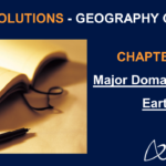 NCERT Solutions for Class 6 Geography Chapter 5 - Major Domains of the Earth