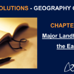 NCERT Solutions for Class 6 Geography Chapter 6 - Major Landforms of the Earth