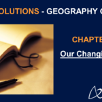 NCERT Solutions for Class 7 Geography Chapter 3 - Our Changing Earth