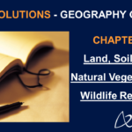 NCERT Solutions for Class 8 Geography Chapter 2 - Land,Soil, Water, Natural Vegetation and Wildlife Resources