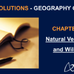 NCERT Solutions for Class 7 Geography Chapter 6 - Natural Vegetation and Wild Life
