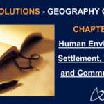 NCERT Solutions for Class 7 Geography Chapter 7 - Human Environment: Settlement Transport and Communication