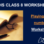 Playing with numbers Class 8 Worksheet