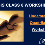 Understanding Quadrilaterals Class 8 Worksheet