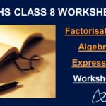 Factorisation of Algebraic Expressions Worksheet Class 8