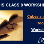 Cubes and Cube Roots Worksheets for Class 8