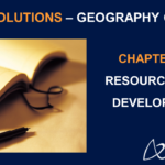 NCERT Solutions for Class 10 Geography Chapter 1 - Resources and Development