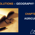 NCERT Solutions for Class 10 Geography Chapter 4 - Agriculture