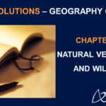 NCERT Solutions for Class 9 Geography Chapter 5 - Natural Vegetation and Wildlife