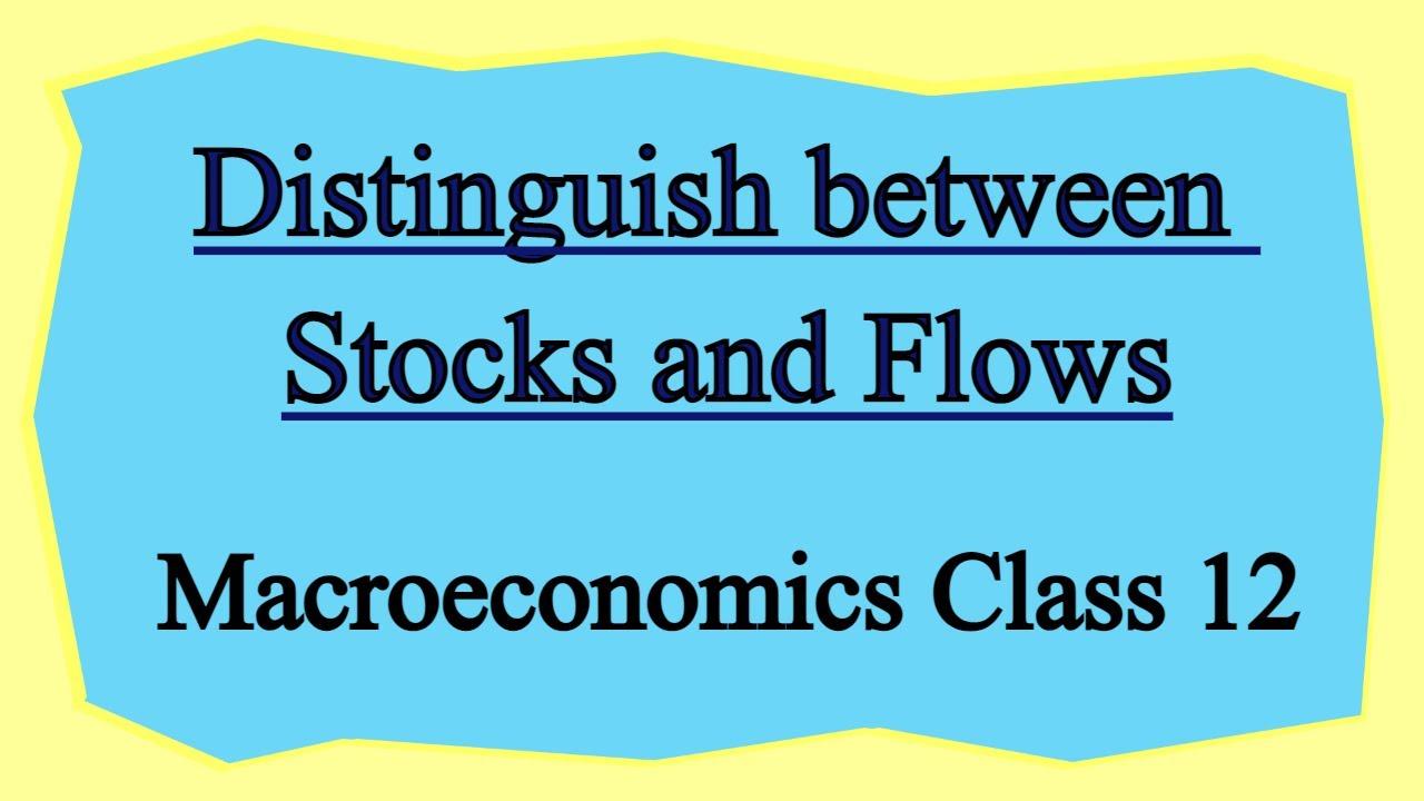 Distinguish between Stock and Flow